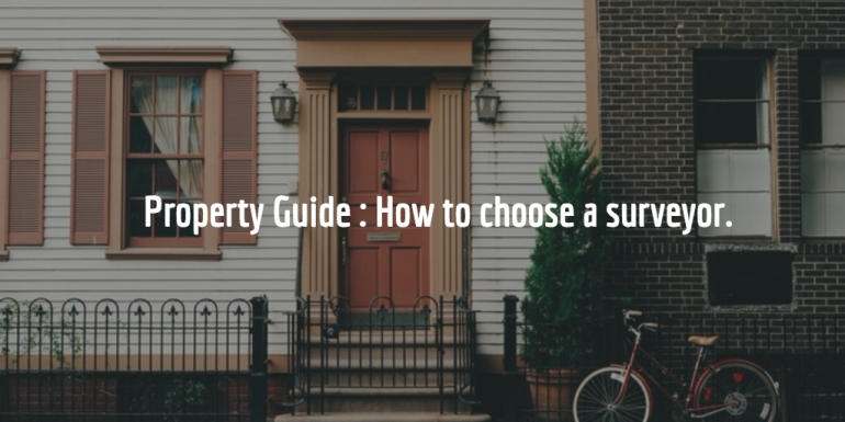 Property Guide : How to choose a good Chartered Surveyor